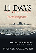 11 Days at the Edge One Mans Spiritual Journey Into Evolutionary Enlightenment