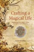 Crafting a Magical Life: Manifesting Your Heart's Desire Through Creative Projects Cover