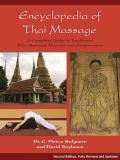 Encyclopedia of Thai Massage A Complete Guide to Traditional Thai Massage Therapy & Acupressure