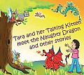 Tara and Her Talking Kitten Meet the Naughty Dragon: And Other Stories