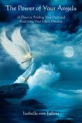Power of Your Angels 28 Days to Finding Your Path & Realizing Your Lifes Dreams