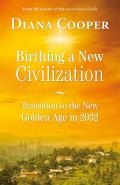 Birthing a New Civilization:...