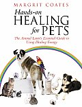 Hands On Healing for Pets The Animal Lovers Essential Guide to Using Healing Energy