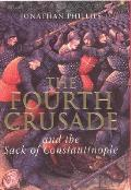 Fourth Crusade: and the Sack of Constantinople