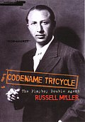 Codename Tricycle The True Story of the Second World Wars Most Extraordinary Double Agent