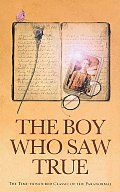 The Boy Who Saw True: The Time-Honoured Classic of the Paranormal