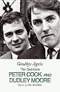 Goodbye Again The Definitive Peter Cook & Dudley Moore
