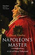 Napoleons Master A Life of Prince Talleyrand UK