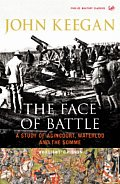Face of Battle A Study of Agincourt Waterloo & the Somme