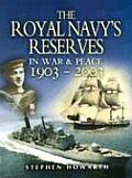 Royal Navy S Reserves in War and Peace 1903-2003