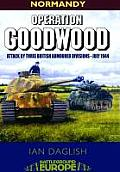 Operation Goodwood: Attack by Three British Armoured Divisions - July 1944