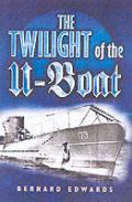 Twilight Of The U Boats