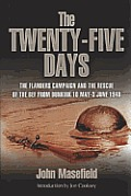 Twenty-Five Days the Rescue of the Bef from Dunkirk 10 May - 3 June 1940