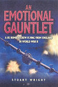 Emotional Gauntlet From Life in Peacetime America To the War in European Skies