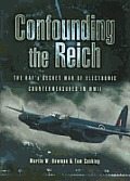 Confounding the Reich The RAFs Secret War of Electronic Countermeasures in WWII
