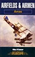 Airfields & Airmen of Arras (Battleground Europe)