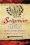Sedgemoor 1685: Marlborough's First Victory