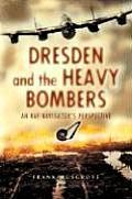 Dresden & The Heavy Bombers