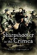 Sharpshooter in the Crimea: The Letters of Captain Goodlake V.C.