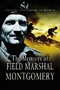 The Memoirs of Field Marshal Montgomery: Of Alamein, K.G.
