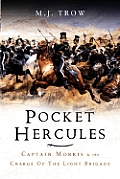 The Pocket Hercules: Captain Morris and the Charge of the Light Brigade