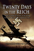 Twenty Days in the Reich: Three Downed RAF Aircrew in Germany During 1945