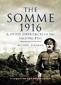 The Somme 1916: And Other Experiences of the Salford Pals