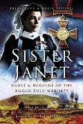 Sister Janet: Nurse and Heroine of the Anglo-Zulu War
