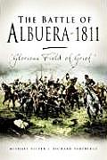 The Battle of Albuera 1811: Glorious Field of Grief