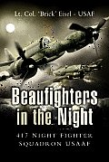 Beaufighters in the Night The 417th Night Fighter Squardon USAAF