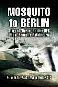 Mosquito to Berlin Story of Bertie Boulter DFC One of Bennetts Pathfinders