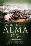 The Battle of the Alma: First Blood to the Allies in the Crimea