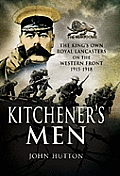 Kitchener's Men: The King's Own Royal Lancasters on the Western Front 1915-1918