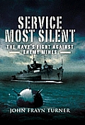 Service Most Silent: The Navy S Fight Against Enemy Mines
