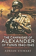Campaigns of Alexander of Tunis 1940 1945