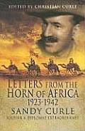 Letters from the Horn of Africa 1923 1942 Sandy Curle Soldier & Diplomat Extraordinary