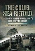 Cruel Sea Retold: the Truth Behind Monsarrat's Epic Convoy Drama