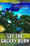 Let The Galaxy Burn Warhammer 40k