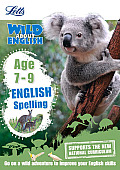 Letts Wild about -- English - Spelling Age 7-9