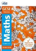 Letts Gcse Revision Success (New 2015 Curriculum Edition) -- Gcse Maths Foundation: Revision Guide