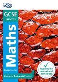 Letts Gcse Revision Success (New 2015 Curriculum Edition) -- Gcse Maths Foundation: Complete Revision & Practice