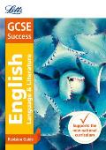Letts Gcse Revision Success (New 2015 Curriculum Edition) -- Gcse English Language and English Literature: Revision Guide