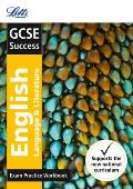 Letts Gcse Revision Success (New 2015 Curriculum Edition) -- Gcse English Language and English Literature: Exam Practice Workbook, with Practice Test