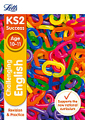 Letts Ks2 Sats Revision Success - New 2014 Curriculum Edition -- Challenging English Age 10-11