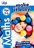 Letts Make It Easy Complete Editions -- Maths Age 5-6: New Edition