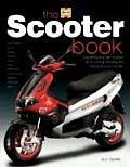 Scooter Book Everything You Need to Know about Owning Enjoying & Maintaining Your Scooter