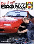 Do It Up Mazda MX 5 Miata Eunos A Practical Guide to Renovation on a Budget
