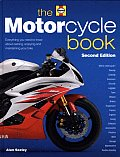 Motorcycle Book Everything You Need to Know about Owning Enjoying & Maintaining Your Bike