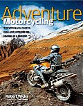 Adventure Motorcycling Everything You Need to Plan & Complete the Journey of a Lifetime