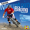 Extreme Mountain Biking Manual: Skills - Pro Tips - Techniques